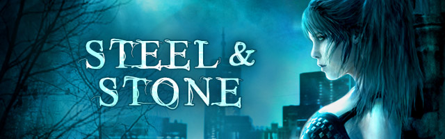 Steel & Stone: YA Urban Fantasy series by Annette Marie